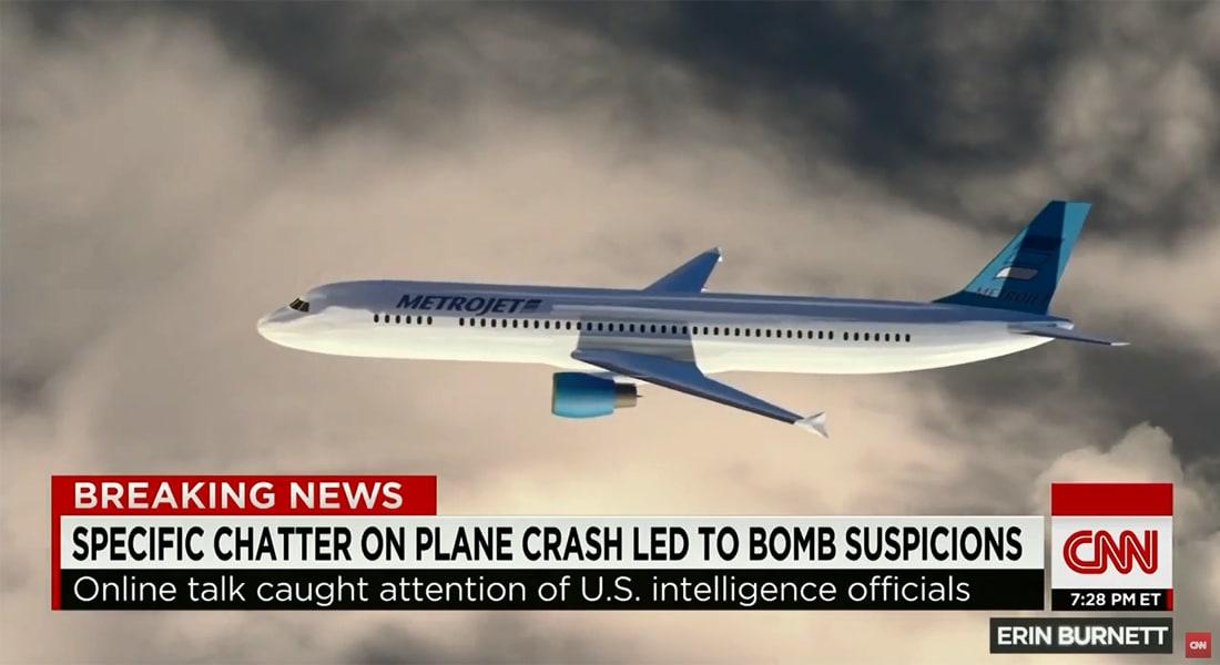 """التلفزيون البريطاني: الاستخبارات تعتقد أن """"ميتروجيت"""" تحطمت بقنبلة بمنطقة الأمتعة والاستنتاج يستند على محادثات اخترقت للميليشيات بسيناء"""