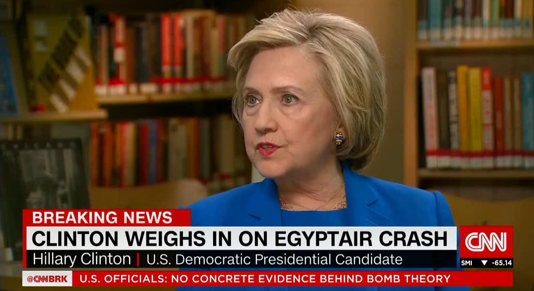 هيلاري كلينتون لـCNN: ما حل بالطائرة المصرية يلقي الضوء على خطر الإرهاب