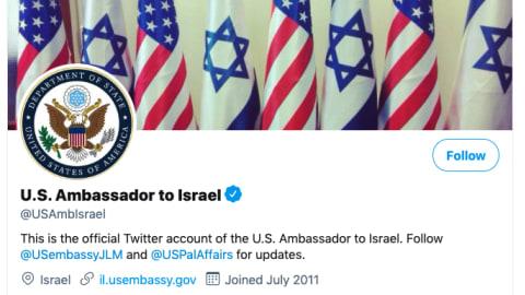 """حساب السفير الأمريكي لدى إسرائيل يعود إلى تسميته الأولى.. ويحذف """"الضفة وغزة"""""""