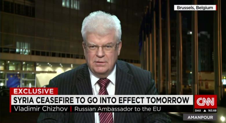 سفير روسيا بأوروبا لـCNN: وقف الاعمال العدائية خط فاصل للمعارضة السورية.. والتصريح بوجود خطة B لا يساعد
