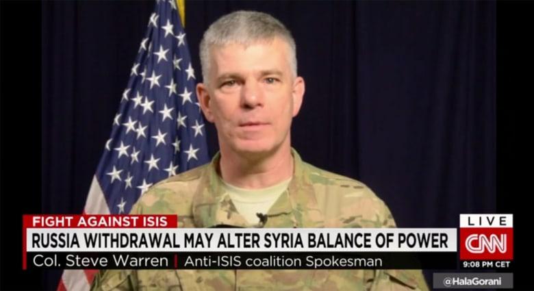 المتحدث باسم التحالف ضد داعش لـCNN: التنظيم حاليا بوضعية الجثوم الدفاعي.. وإعلان روسيا سحب قواتها من سوريا مفاجئ